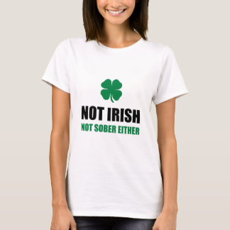 Not Irish Not Sober T-Shirt