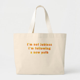 Not Jobless Large Tote Bag