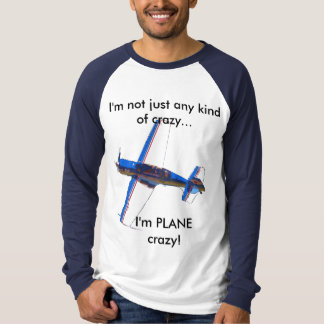Not just any kind of crazy.. T-Shirt