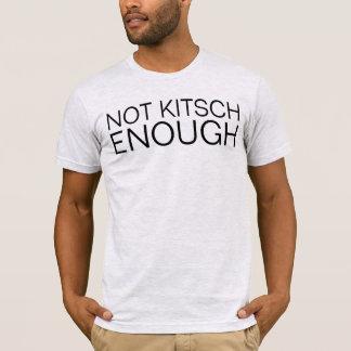 not kitsch enough T-Shirt