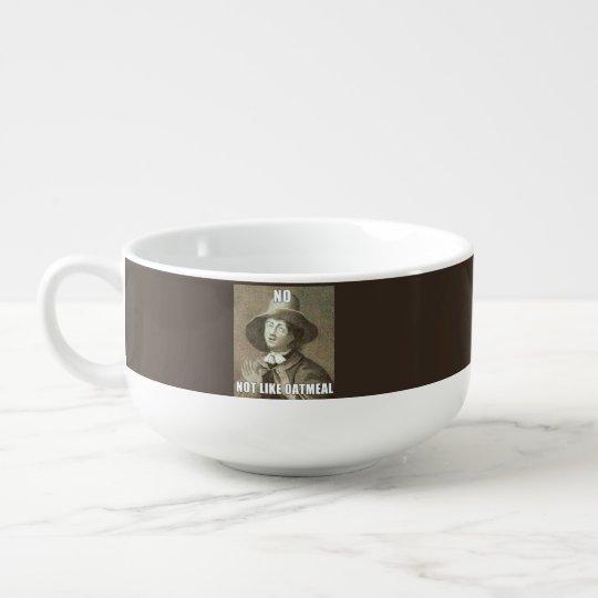 Not Like Oatmeal Mug Soup Mug