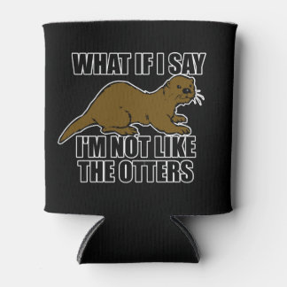 Not Like the Otters Can Cooler