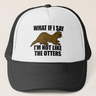Not Like the Otters Trucker Hat