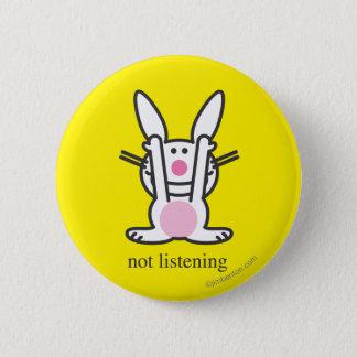 Not Listening 2 Inch Round Button