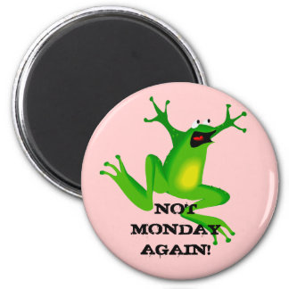 """Not Monday Again Frog"" Magnet"