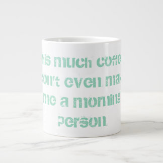 Not Morning Person Coffee Mug - Jumbo Coffee Mug