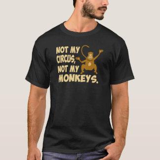 Not My Circus (dark) T-Shirt