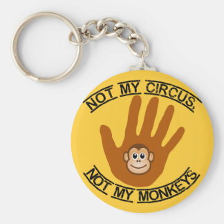Not My Circus - keychain