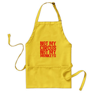 Not My Circus Not My Monkeys Apron
