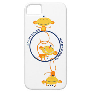 not my circus, not my monkeys! iPhone 5 cases