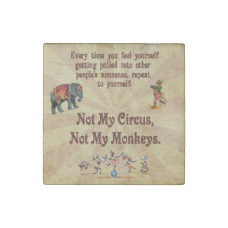Not My Circus, Not My Monkeys Stone Magnets