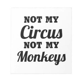 Not My Circus Notepad