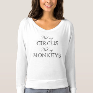 Not My Circus (Polish Proverb) Flowy long-sleeve T-shirt
