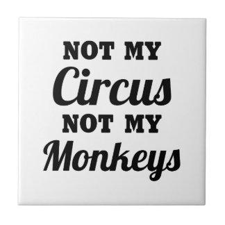 Not My Circus Tile