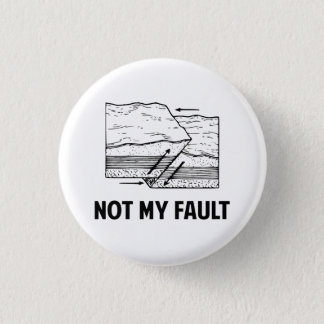 Not My Fault 1 Inch Round Button