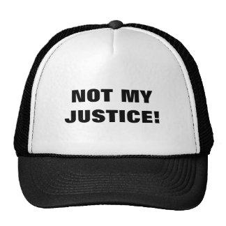 NOT MY JUSTICE TRUCKER HAT
