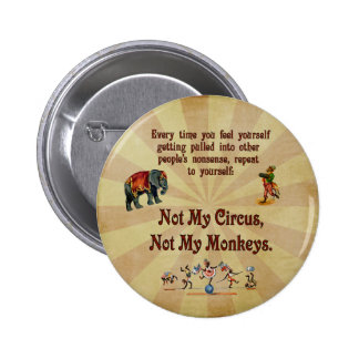 Not My Monkeys, Not My Circus 2 Inch Round Button