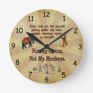 Not My Monkeys, Not My Circus Clocks