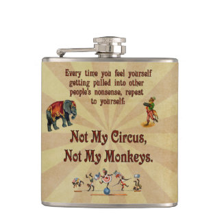 Not My Monkeys, Not My Circus Hip Flask