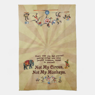 Not My Monkeys, Not My Circus Kitchen Towel