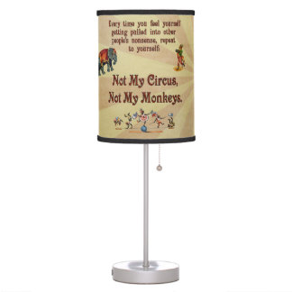 Not My Monkeys, Not My Circus Table Lamp