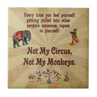 Not My Monkeys, Not My Circus Tile