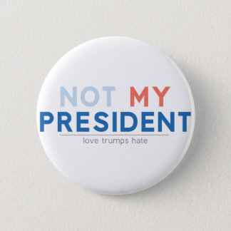 Not my President 2 Inch Round Button