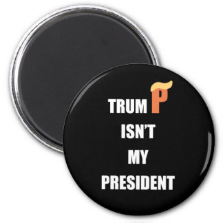 Not My President 2 Inch Round Magnet