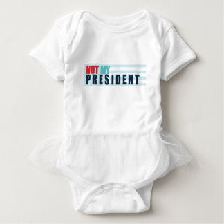 Not My President Baby Bodysuit