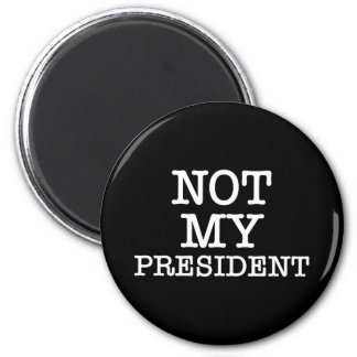 Not My President Black Protest Magnet