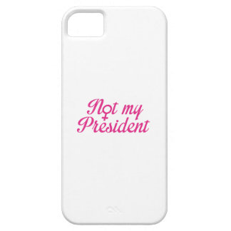 Not My President Case For The iPhone 5