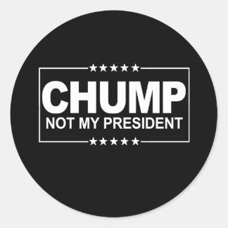 Not My President - Chump Sign -- Anti-Trump Design Classic Round Sticker