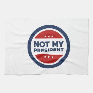 Not My President Kitchen Towel