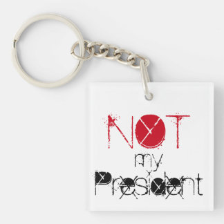 Not my President, Love Trumps Hate Keychain