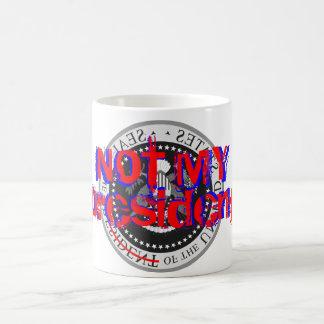 NOT MY president - mug