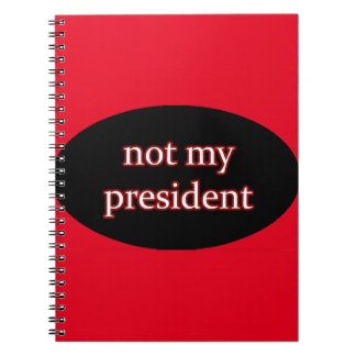 not my president notebook