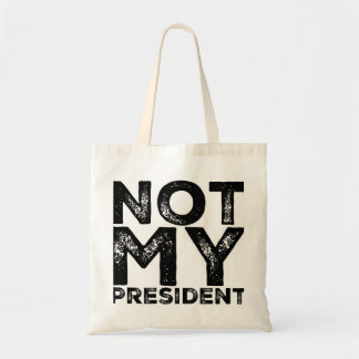 Not My President Raw Stencil Black Protest Tote Bag
