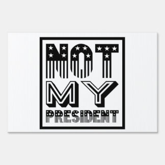 Not My President Stars and Stripes Black Sign