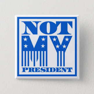 Not My President Stars and Stripes Blue 2 Inch Square Button