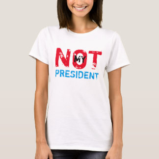 Not My President Trump Protest T-Shirt