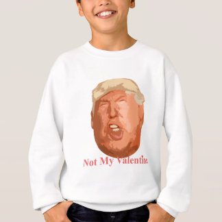 not my valentine sweatshirt