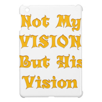 Not my Vision but His Vision Case For The iPad Mini