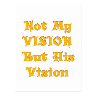 Not my Vision but His Vision Postcard