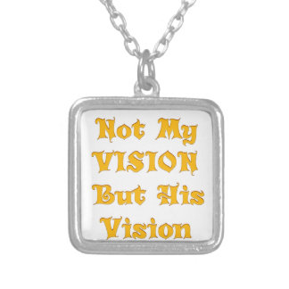 Not my Vision but His Vision Silver Plated Necklace