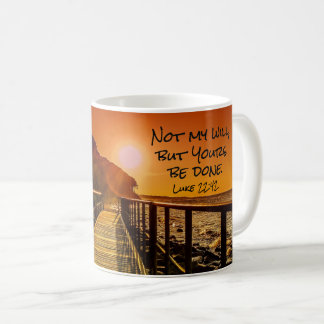 Not my will but Yours be done Luke 22:42 Scripture Coffee Mug