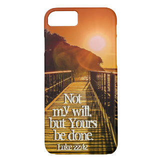 Not my will but Yours be done Luke 22:42 Scripture iPhone 8/7 Case