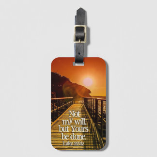 Not my will but Yours be done Luke 22:42 Scripture Luggage Tag