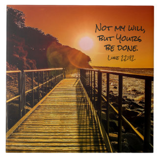 Not my will but Yours be done Luke 22:42 Scripture Tile