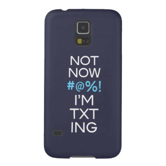 Not Now I'm Texting Cases For Galaxy S5