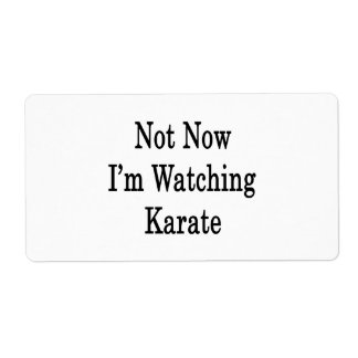 Not Now I'm Watching Karate Shipping Label